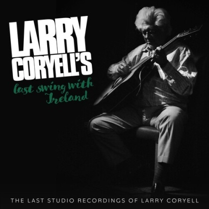 Larry Coryell - Last Swing With Ireland