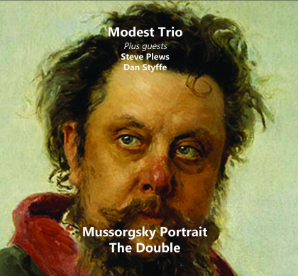 Modest Trio, Steve Plews, Dan Styffe & Modest Mussorgsky (1839-1881) - Mussorgsky Portrait - The Double
