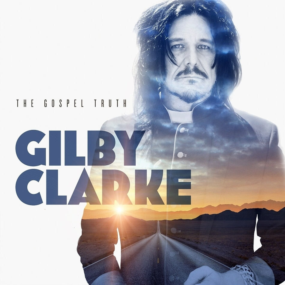 Gilby Clarke - The Gospel Truth