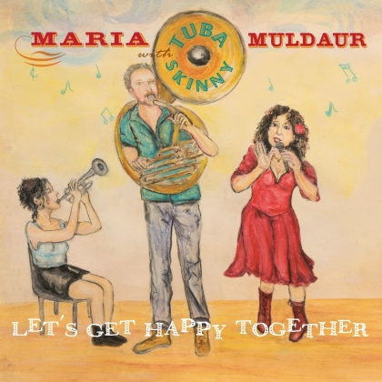 Maria Muldaur & Tuba Skinny - Let's Get Happy Together