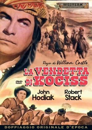 La vendetta di Kociss (1953) (Western Classic Collection, Doppiaggio Originale D'epoca)