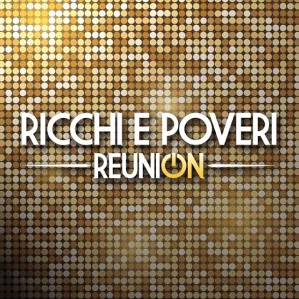 Ricchi E Poveri - Reunion (2 CDs)