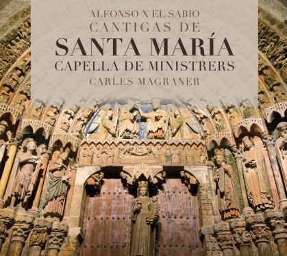 Capella de Ministrers, Alfonso X El Sabio (1221-1284) & Carles Magraner - Cantigas De Santa Maria