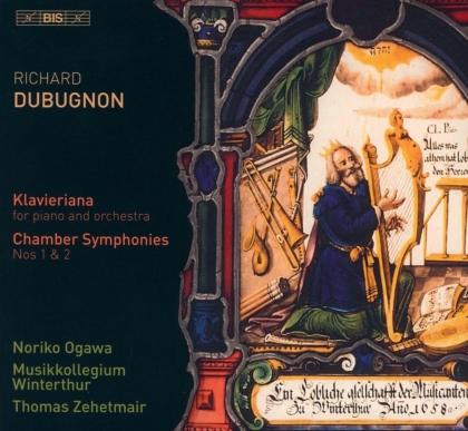 Richard Dubugnon, Thomas Zehetmair, Noriko Ogawa & Musikkollegium Winterthur - Klavieriana, Chamber Symponies 1 & 2 (Hybrid SACD)
