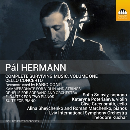Pal Hermann, Theodore Kuchar, Clive Greensmith & Lviv International Symphony Orchestra - Complete Surviving Music 1 - Cello Concerto