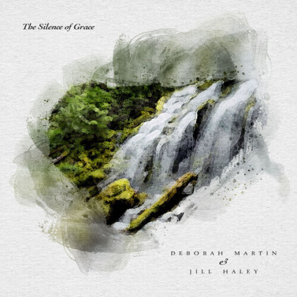 Deborah Martin & Jill Haley - Silence Of Grace