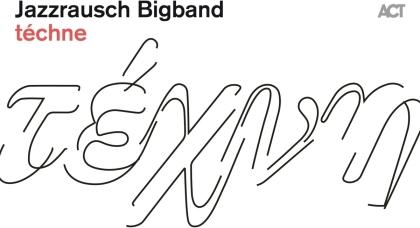 Jazzrausch Bigband - Téchne