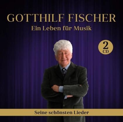 Gotthilf Fischer - Ein Leben für Musik - seine schönsten Lieder (2 CDs)