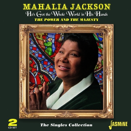 Mahalia Jackson - He's Got The Whole World In His Hands: Power & The