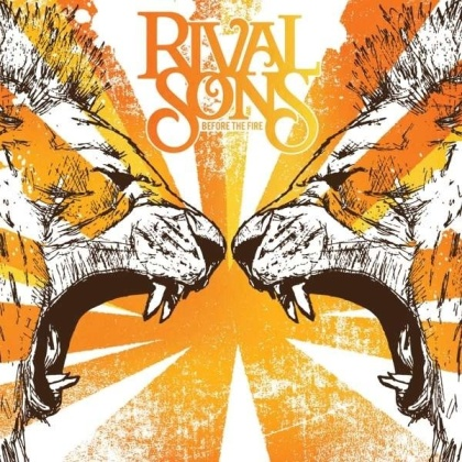 Rival Sons - Before The Fire (2021 Reissue, Sacred Tongue Recs, LP)