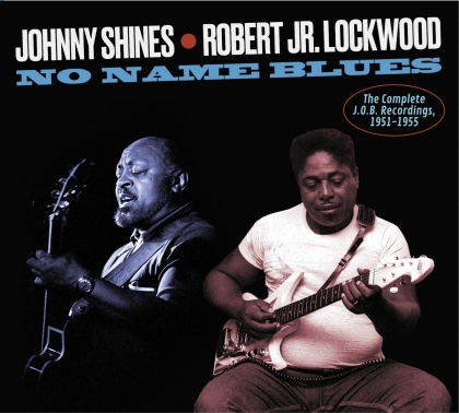 Johnny Shines & Robert Lockwood Jr. - Complete J.O.B Recordings 1951-1955