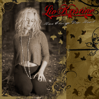 Liv Kristine - Have Courage Dear Heart (Digipack)