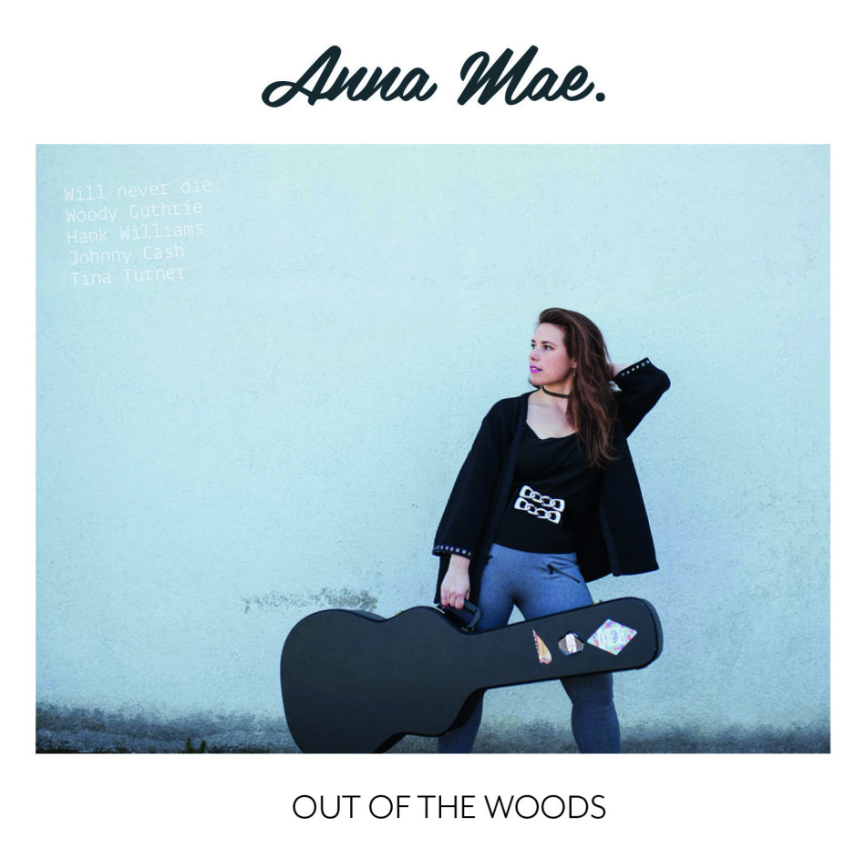 Anna Mae - Out Of The Woods