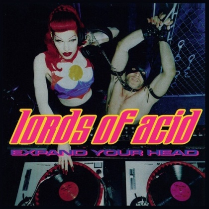 Lords Of Acid - Expand Your Head (2021 Reissue, Remastered)
