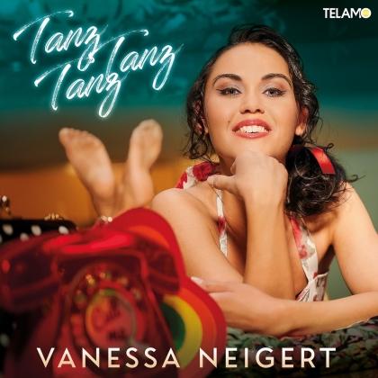Vanessa Neigert - Tanz, Tanz, Tanz