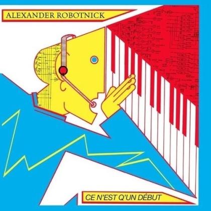 Alexander Robotnick - Ce N'est Q'un Debut (2021 Reissue, LP)