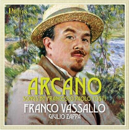 Franco Vassallo, Giulio Zappa & Francesco Paolo Tosti (1846-1916) - Arcano