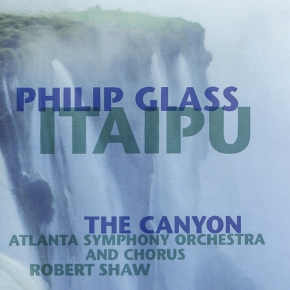 Philip Glass (*1937) & Philip Glass (*1937) - Itaipu - The Canyon (Music On CD, 2021 Reissue)