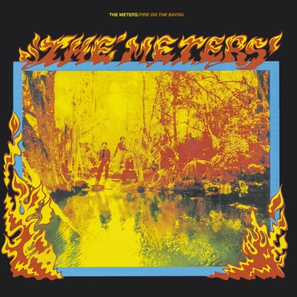 The Meters - Fire On The Bayou (2021 Reissue, Music On CD)