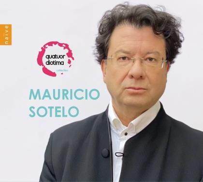 Quatuor Diotima & Mauricio Sotelo - Mauricio Sotelo