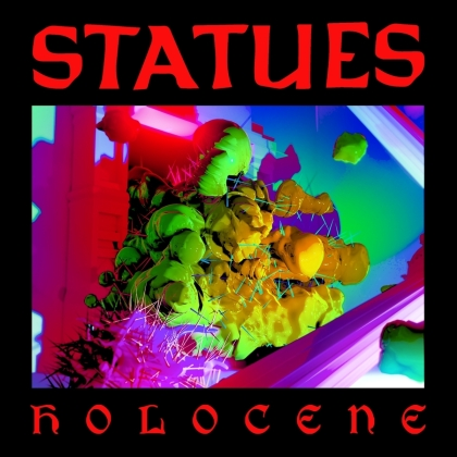 Statues - Holocene