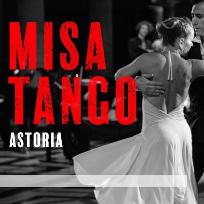 Astoria, Astor Piazzolla (1921-1992) & Martin Palmeri - Misa Tango