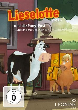 Lieselotte - und die Pony-Post ... und andere Geschichten