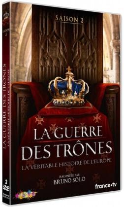 La guerre des trônes - La véritable histoire de l'Europe - Saison 3 (2 DVDs)
