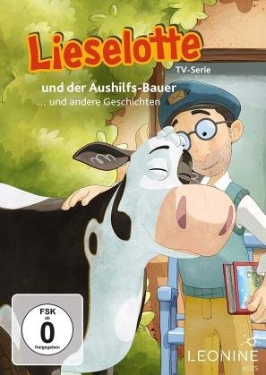 Lieselotte - und der Aushilfs-Bauer ... und andere Geschichten