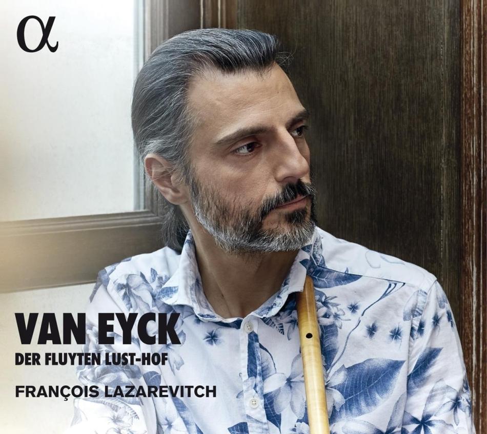 François Lazarevitch & Jacob van Eyck - Der Fluyten Lust-Hof