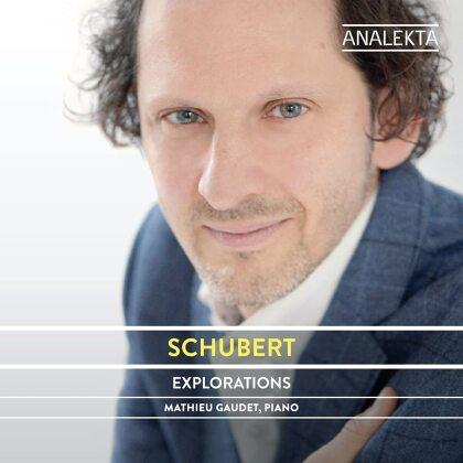 Franz Schubert (1797-1828) & Mathieu Gaudet - Explorations