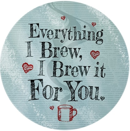 Everything I Brew, I Brew It For You - Glass Chopping Board