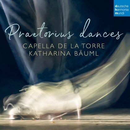 Katharina Bäuml, Capella De La Torre & Michael Praetorius (1571-1621) - Praetorius dances
