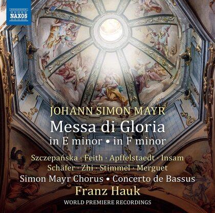 Simon Mayr Chorus, Johann Simon Mayr (1763-1845) & Franz Hauk - Messa Di Gloria In E Minor (c. 1820)