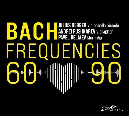 Julius Berger, Andrei Pushkarev & Johann Sebastian Bach (1685-1750) - Bach Frequencies 60-90
