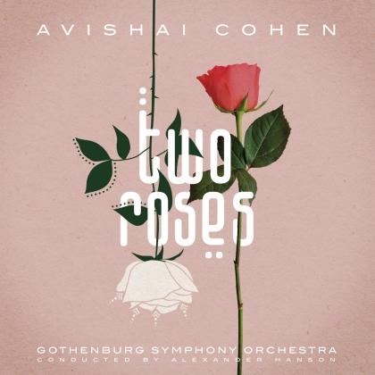 Cohen Avishai & Gothenburg Symphony Orchestra - Two Roses
