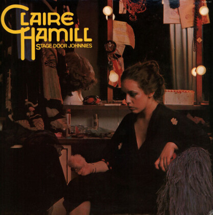 Claire Hamill - Stage Door Johnnies (2021 Reissue, Renaissance, Gatefold, LP)