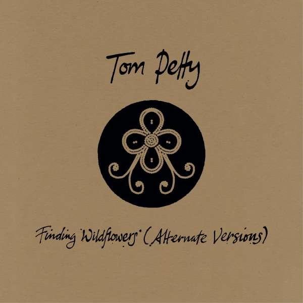 Tom Petty - Finding Wildflowers (Alternate Versions)