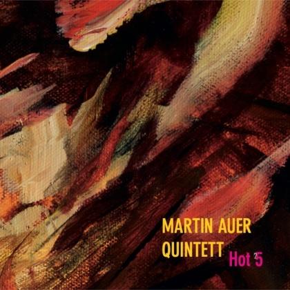 Martin Auer Quintett - Hot 5 (Digipack)
