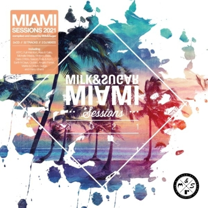 Miami Sessions 2021 By Milk & Sugar (2 CDs)
