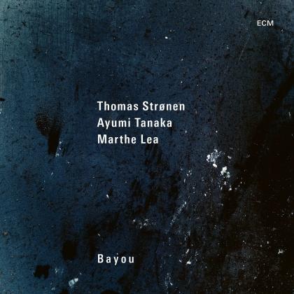 Thomas Stronen, Ayumi Tanaka & Marthe Lea - Bayou