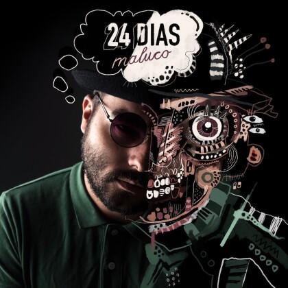 24Dias - Maluco