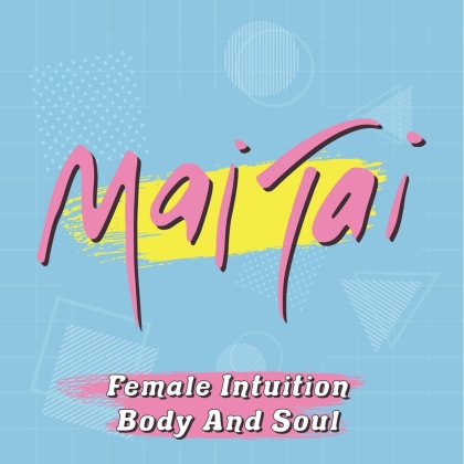 """Mai Tai - Female Intuition / Body And Soul (Pink Panthe Colored Vinyl, 7"""" Single)"""