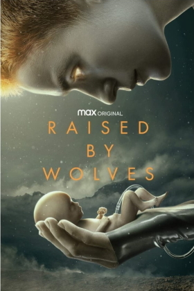 Raised By Wolves - Season 1