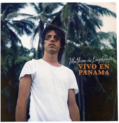 Mathieu Des Longchamps - Vivo En Panama