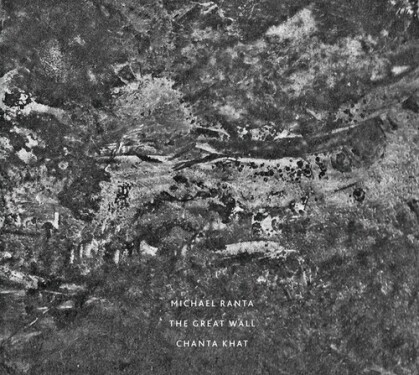 Michael Ranta - The Great Wall / Chanta Khat