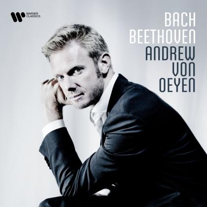 Johann Sebastian Bach (1685-1750), Ludwig van Beethoven (1770-1827) & Andrew von Oeyen - Bach - Beethoven