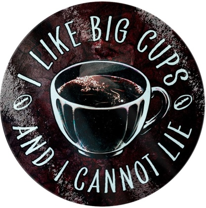 I Like Big Cups and I Cannot Lie - Glass Chopping Board