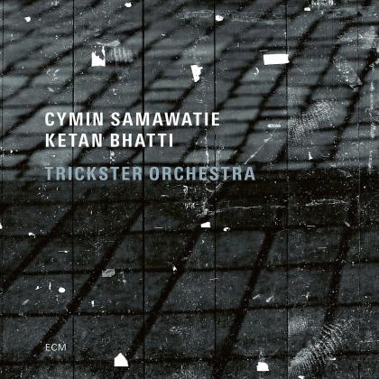 Cymin Samawatie & Bhatti Ketan - Trickster Orchestra
