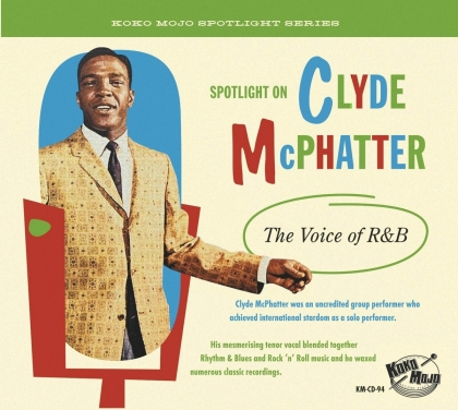Clyde Mcphatter - The Voice Of R&B